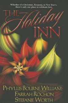 The Holiday Inn av Phyllis Bourne Williams, Farrah Rochon og Stefanie Worth (Heftet)