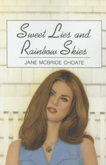 Sweet Lies and Rainbow Skies av Jane McBride Choate (Heftet)