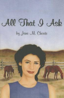 All That I Ask av Jane McBride Choate (Heftet)