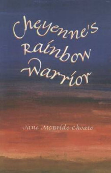 Cheyenne's Rainbow Warrior av Jane McBride Choate (Heftet)