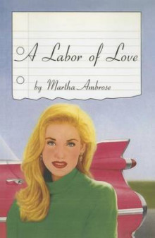 A Labor of Love av Martha Ambrose (Heftet)