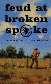 Feud at Broken Spoke av Terrell L. Bowers (Heftet)