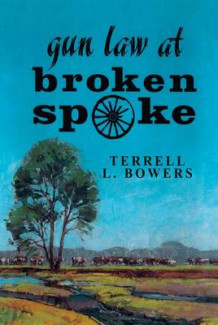 Gun Law at Broken Spoke av Terrell L. Bowers (Heftet)