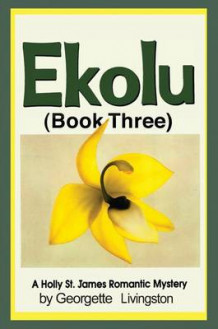 Ekolu: Book 3 av Georgette Livingston (Heftet)