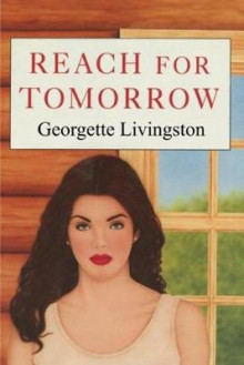 Reach for Tomorrow av Georgette Livingston (Heftet)