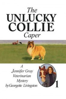 The Unlucky Collie Caper av Georgette Livingston (Heftet)