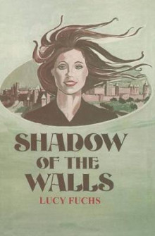Shadow of the Walls av Lucy Fuchs (Heftet)
