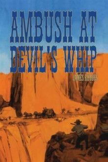 Ambush at Devil's Whip av James Rhodes (Heftet)