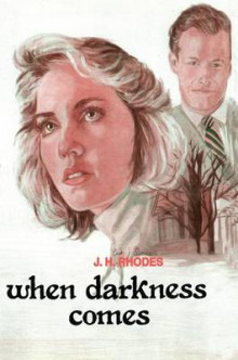 When Darkness Comes av James H. Rhodes (Heftet)