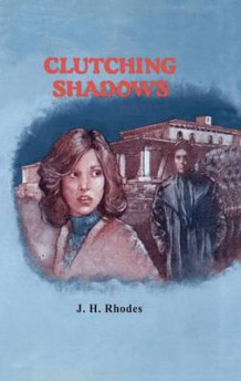 Clutching Shadows av James H. Rhodes (Heftet)