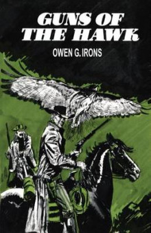 Guns of the Hawk av Owen G. Irons (Heftet)