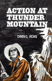 Action at Thunder Mountain av Owen G. Irons (Heftet)