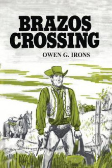 Brazos Crossing av Owen G. Irons (Heftet)