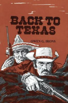 Back to Texas av Owen G. Irons (Heftet)