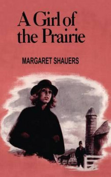 A Girl of the Prairie av Margaret Shauers (Heftet)