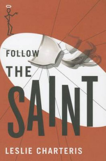 Follow the Saint av Leslie Charteris (Heftet)