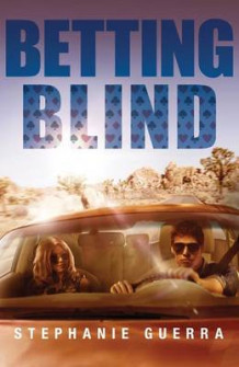 Betting Blind av Stephanie Guerra (Heftet)