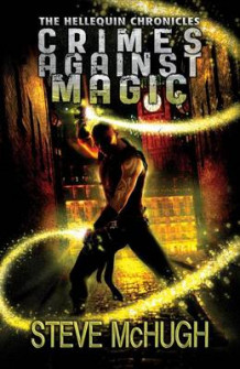 Crimes Against Magic av Steve McHugh (Heftet)