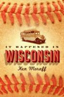 It Happened in Wisconsin av Ken Moraff (Heftet)