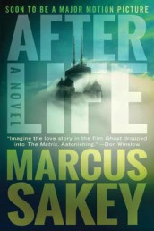 AFTERLIFE av Marcus Sakey (Heftet)