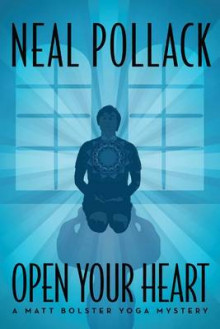Open Your Heart av Neal Pollack (Heftet)