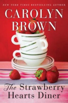 The Strawberry Hearts Diner av Carolyn Brown (Heftet)