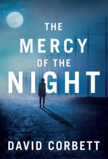 The Mercy of the Night av David Corbett (Heftet)