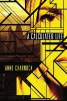 A Calculated Life av Anne Charnock (Heftet)