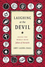 Laughing at the Devil av Amy Laura Hall (Innbundet)