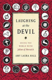 Laughing at the Devil av Amy Laura Hall (Heftet)