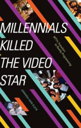 Omslag - Millennials Killed the Video Star