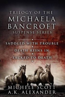 Trilogy of the Michaela Bancroft Suspense Series av Michele Scott og A K Alexander (Heftet)