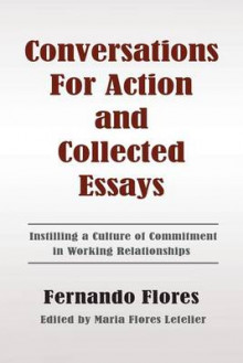 Conversations for Action and Collected Essays av Fernando Flores (Heftet)