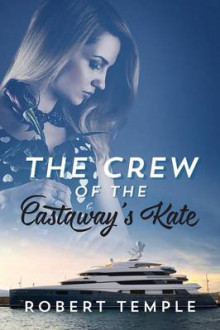 The Crew of the Castaway's Kate av Robert Temple (Heftet)