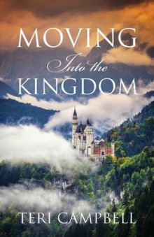 Moving Into the Kingdom av Teri Campbell (Heftet)