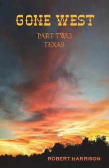 Gone West Part Two - Texas av Robert Harrison (Heftet)