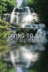 Omslag - Living to Die/Dying to Live