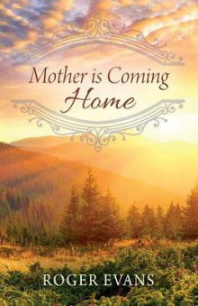 Mother Is Coming Home av Roger Evans (Heftet)