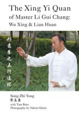 Omslag - The Xing Yi Quan of Master Li GUI Chang