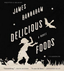 Delicious Foods av James Hannaham (Lydbok-CD)