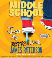 Just My Rotten Luck av James Patterson og Chris Tebbetts (Lydbok-CD)