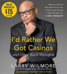 I'd Rather We Got Casinos av Larry Wilmore (Lydbok-CD)