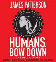 Humans, Bow Down av James Patterson og Emily Raymond (Lydbok-CD)