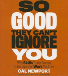 So Good They Can't Ignore You av Cal Newport (Lydbok-CD)