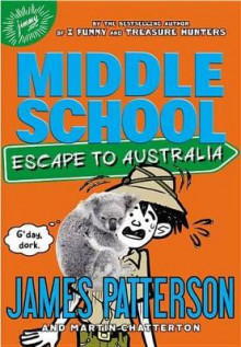 Middle School: Escape to Australia av James Patterson (Lydbok-CD)