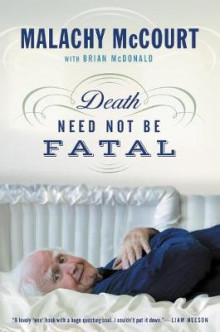 Death Need Not Be Fatal av Malachy McCourt og Brian McDonald (Heftet)