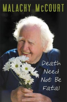 Death Need Not Be Fatal av Malachy McCourt og Brian McDonald (Innbundet)