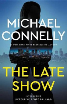 The Late Show av Michael Connelly (Lydbok-CD)