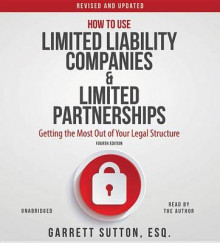 How to Use Limited Liability Companies and Limited Partnerships av Garrett Sutton (Lydbok-CD)