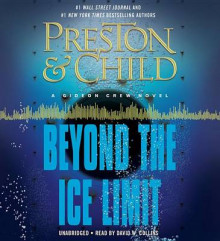 Beyond the Ice Limit av Douglas Preston (Lydbok-CD)